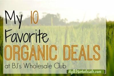 10 favorite organic deals at bjs wholesale club