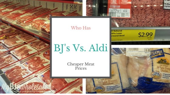 Aldi Vs Bj S Wholesale Who Has The Cheaper Meat Prices My Bjs Wholesale Club