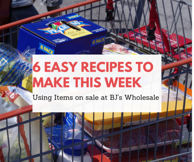 recieps to make this week using items on sale at BJs